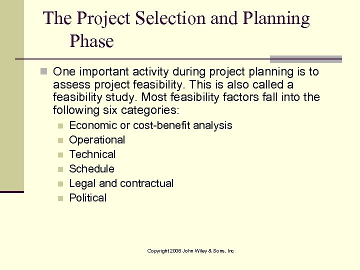 The Project Selection and Planning Phase n One important activity during project planning is