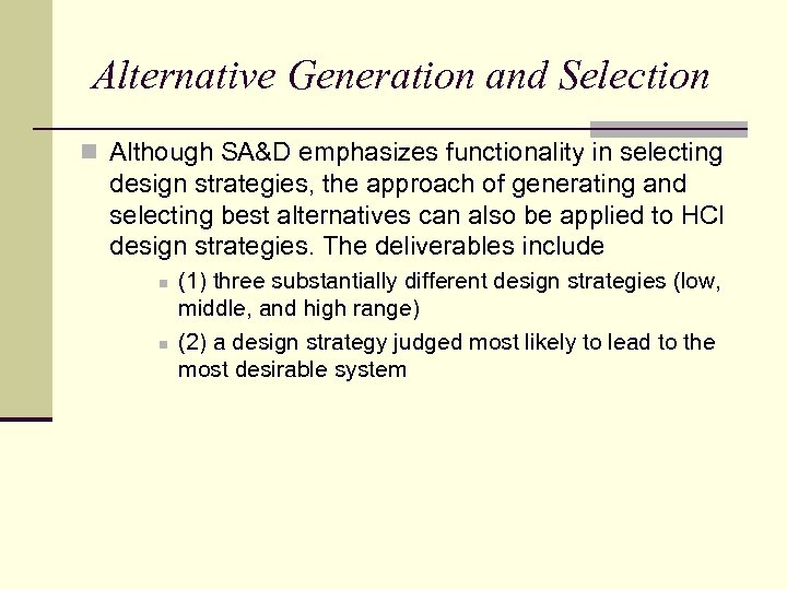 Alternative Generation and Selection n Although SA&D emphasizes functionality in selecting design strategies, the