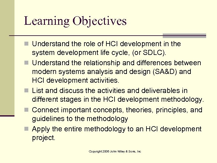 Learning Objectives n Understand the role of HCI development in the n n system