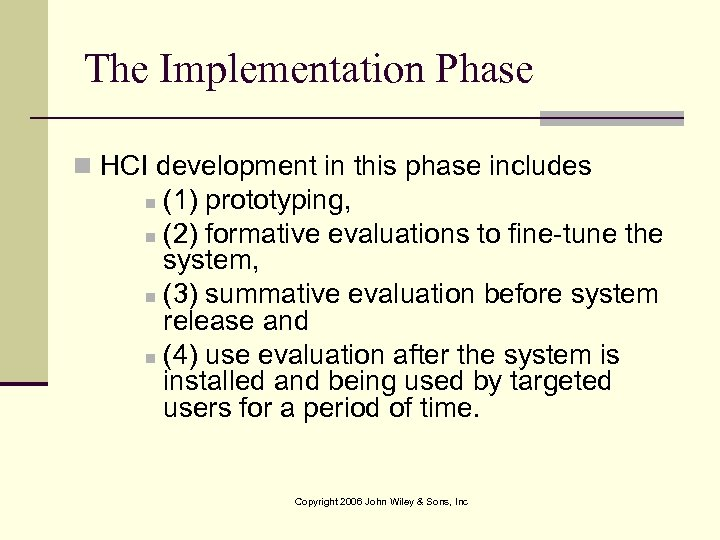 The Implementation Phase n HCI development in this phase includes (1) prototyping, n (2)