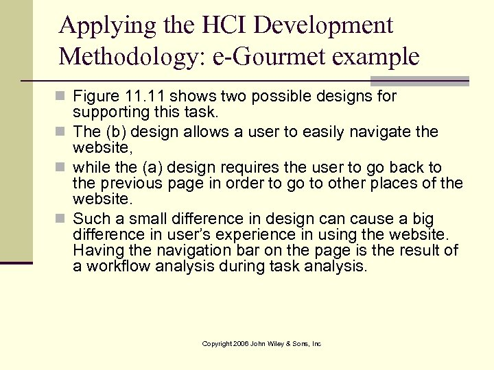Applying the HCI Development Methodology: e-Gourmet example n Figure 11. 11 shows two possible