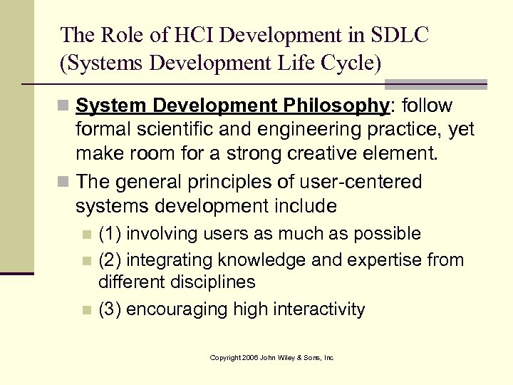 The Role of HCI Development in SDLC (Systems Development Life Cycle) n System Development