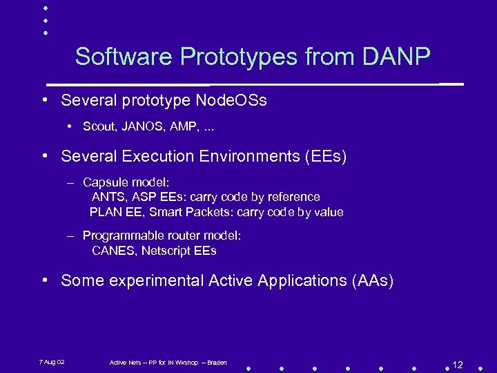 Software Prototypes from DANP • Several prototype Node. OSs • Scout, JANOS, AMP, .