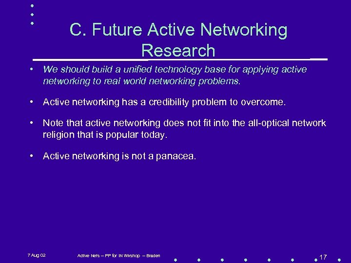C. Future Active Networking Research • We should build a unified technology base for