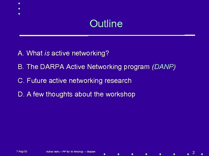Outline A. What is active networking? B. The DARPA Active Networking program (DANP) C.