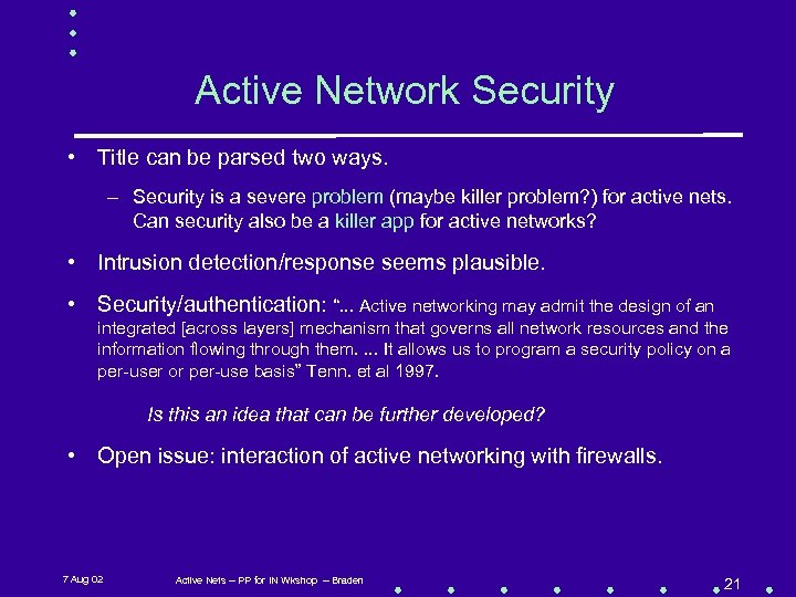 Active Network Security • Title can be parsed two ways. – Security is a
