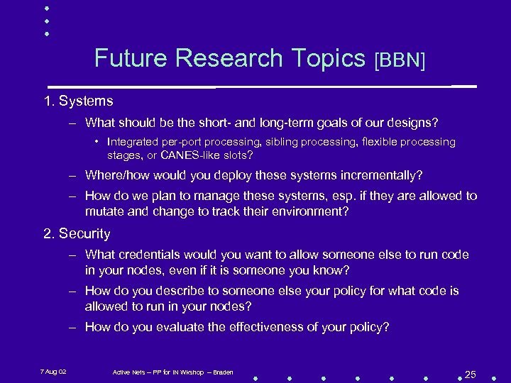 Future Research Topics [BBN] 1. Systems – What should be the short- and long-term
