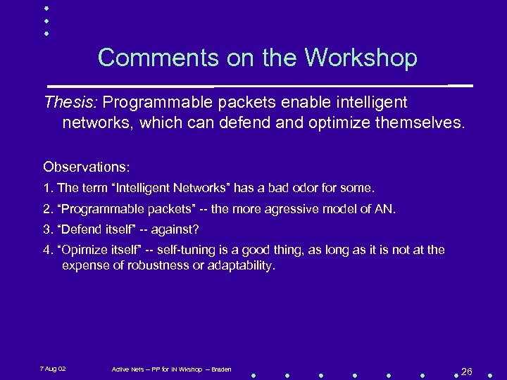 Comments on the Workshop Thesis: Programmable packets enable intelligent networks, which can defend and