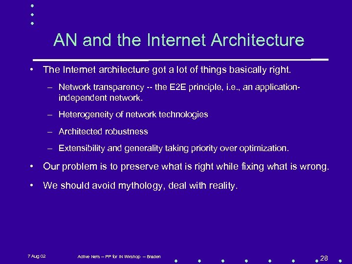 AN and the Internet Architecture • The Internet architecture got a lot of things