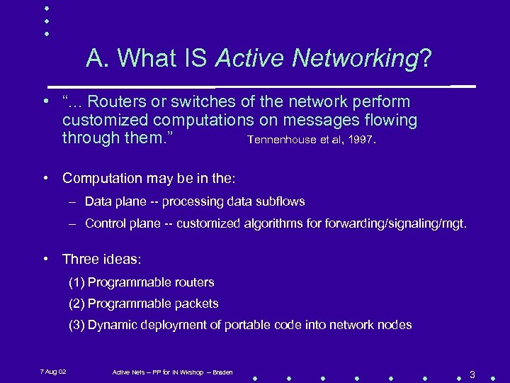 "A. What IS Active Networking? • "". . . Routers or switches of the"