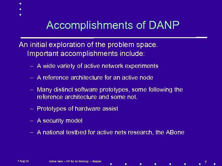 Accomplishments of DANP An initial exploration of the problem space. Important accomplishments include: –