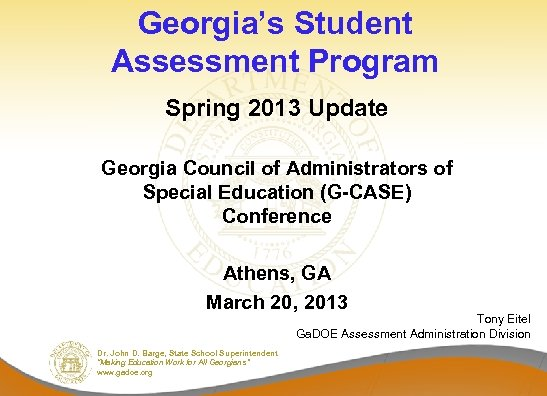 Georgia's Student Assessment Program Spring 2013 Update Georgia Council of Administrators of Special Education