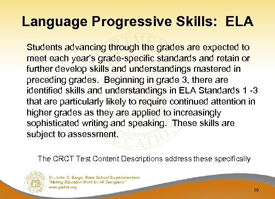 Language Progressive Skills: ELA Students advancing through the grades are expected to meet each