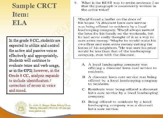 Sample CRCT Item: ELA In the grade 8 CC, students are expected to utilize