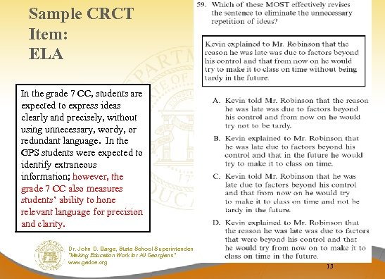 Sample CRCT Item: ELA In the grade 7 CC, students are expected to express