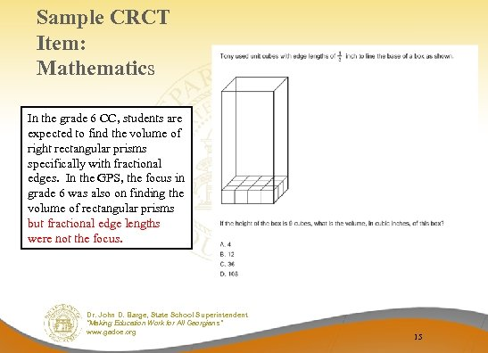 Sample CRCT Item: Mathematics In the grade 6 CC, students are expected to find