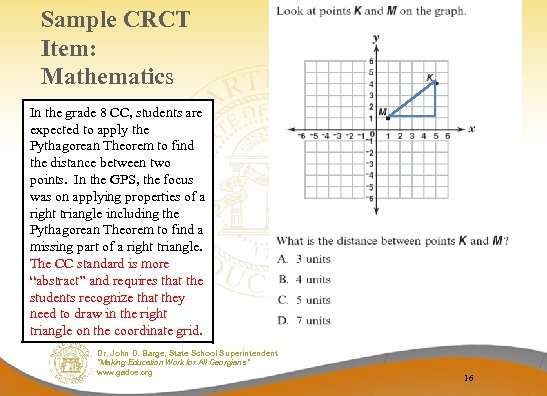 Sample CRCT Item: Mathematics In the grade 8 CC, students are expected to apply