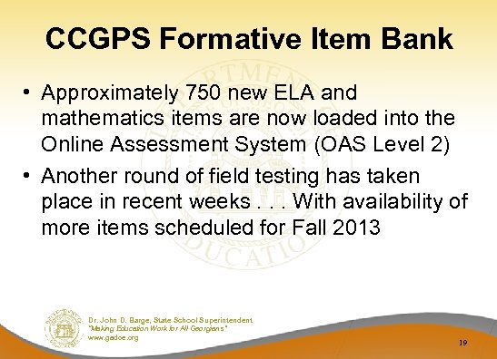 CCGPS Formative Item Bank • Approximately 750 new ELA and mathematics items are now