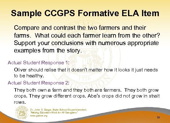 Sample CCGPS Formative ELA Item Compare and contrast the two farmers and their farms.