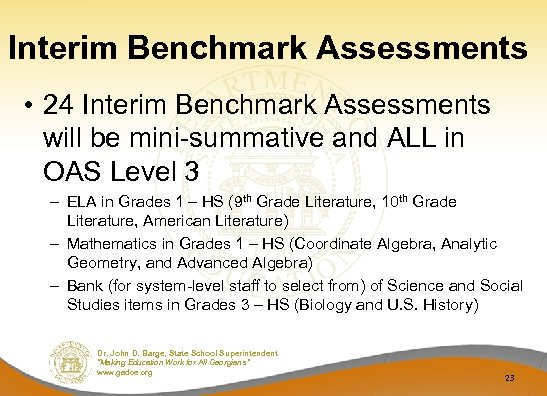 Interim Benchmark Assessments • 24 Interim Benchmark Assessments will be mini-summative and ALL in