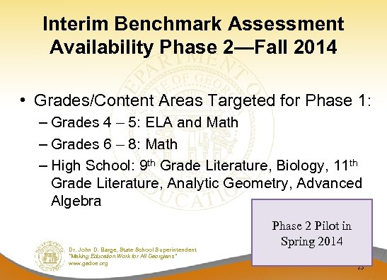 Interim Benchmark Assessment Availability Phase 2—Fall 2014 • Grades/Content Areas Targeted for Phase 1: