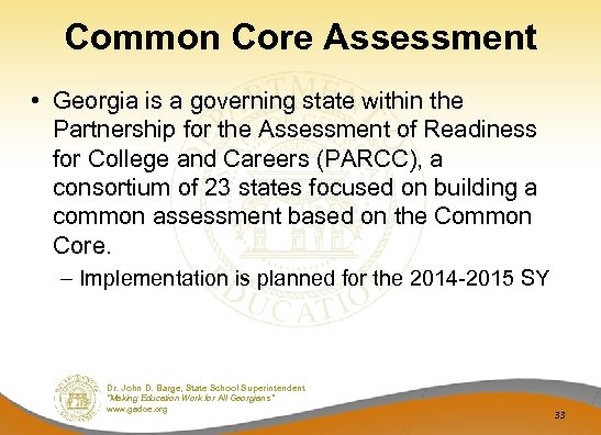 Common Core Assessment • Georgia is a governing state within the Partnership for the