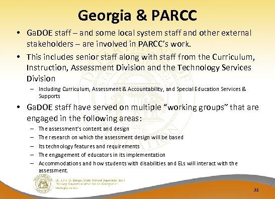 Georgia & PARCC • Ga. DOE staff – and some local system staff and