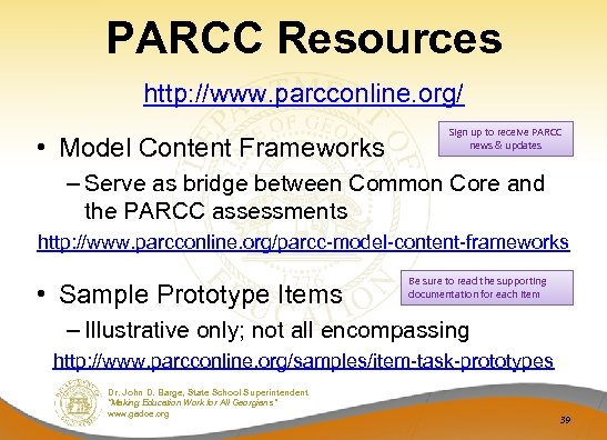 PARCC Resources http: //www. parcconline. org/ • Model Content Frameworks Sign up to receive