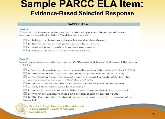 Sample PARCC ELA Item: Evidence-Based Selected Response Dr. John D. Barge, State School Superintendent