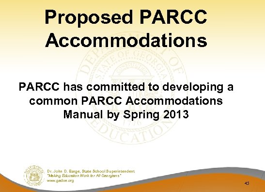 Proposed PARCC Accommodations PARCC has committed to developing a common PARCC Accommodations Manual by