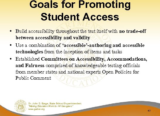 Goals for Promoting Student Access • Build accessibility throughout the test itself with no