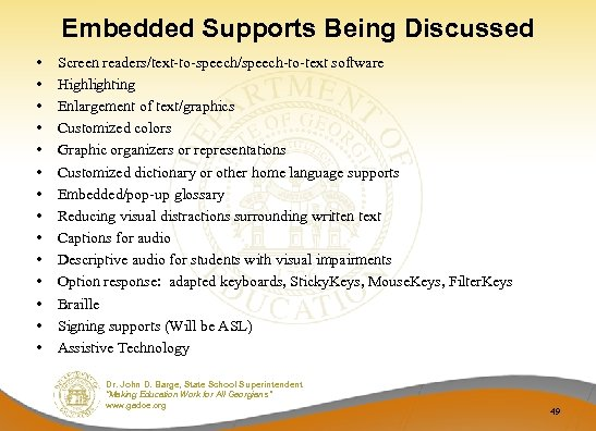 Embedded Supports Being Discussed • • • • Screen readers/text-to-speech/speech-to-text software Highlighting Enlargement of