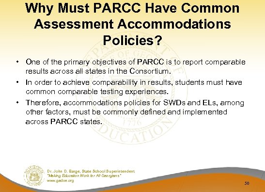 Why Must PARCC Have Common Assessment Accommodations Policies? • One of the primary objectives