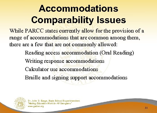 Accommodations Comparability Issues While PARCC states currently allow for the provision of a range