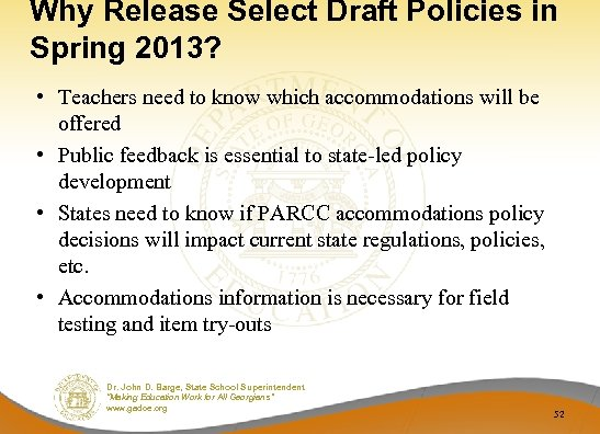 Why Release Select Draft Policies in Spring 2013? • Teachers need to know which