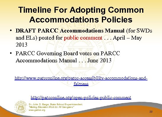 Timeline For Adopting Common Accommodations Policies • DRAFT PARCC Accommodations Manual (for SWDs and