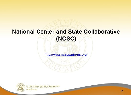 National Center and State Collaborative (NCSC) http: //www. ncscpartners. org/ 54