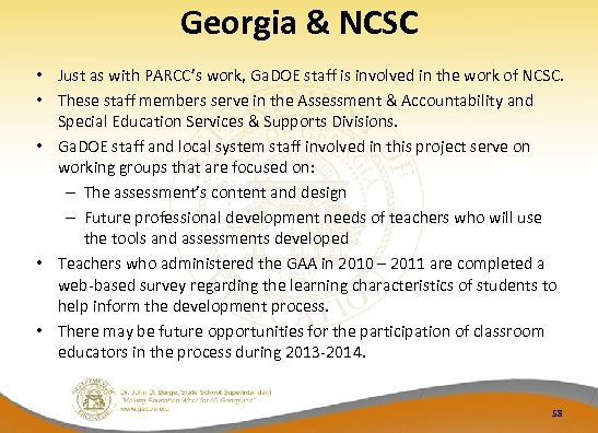 Georgia & NCSC • Just as with PARCC's work, Ga. DOE staff is involved