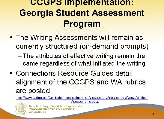 CCGPS Implementation: Georgia Student Assessment Program • The Writing Assessments will remain as currently