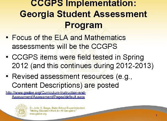 CCGPS Implementation: Georgia Student Assessment Program • Focus of the ELA and Mathematics assessments