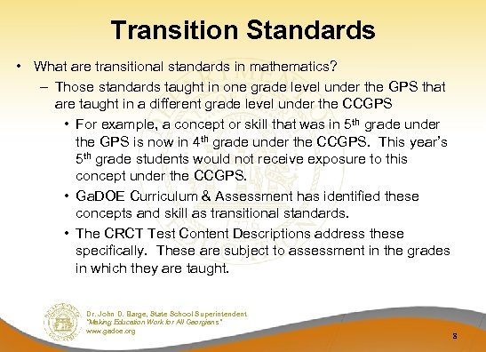 Transition Standards • What are transitional standards in mathematics? – Those standards taught in
