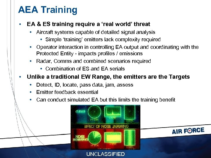 AEA Training • EA & ES training require a 'real world' threat • Aircraft