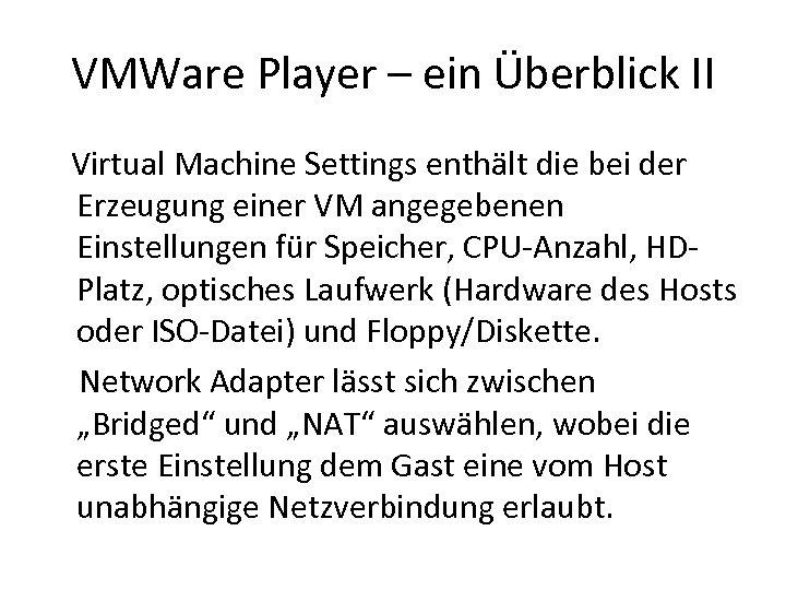 VMWare Player – ein Überblick II Virtual Machine Settings enthält die bei der Erzeugung