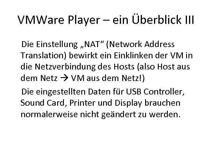"""VMWare Player – ein Überblick III Die Einstellung """"NAT"""" (Network Address Translation) bewirkt ein"""