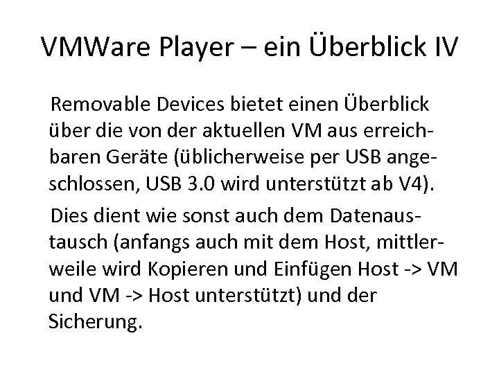 VMWare Player – ein Überblick IV Removable Devices bietet einen Überblick über die von