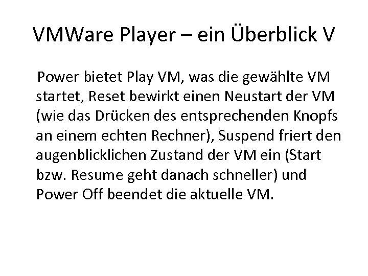 VMWare Player – ein Überblick V Power bietet Play VM, was die gewählte VM