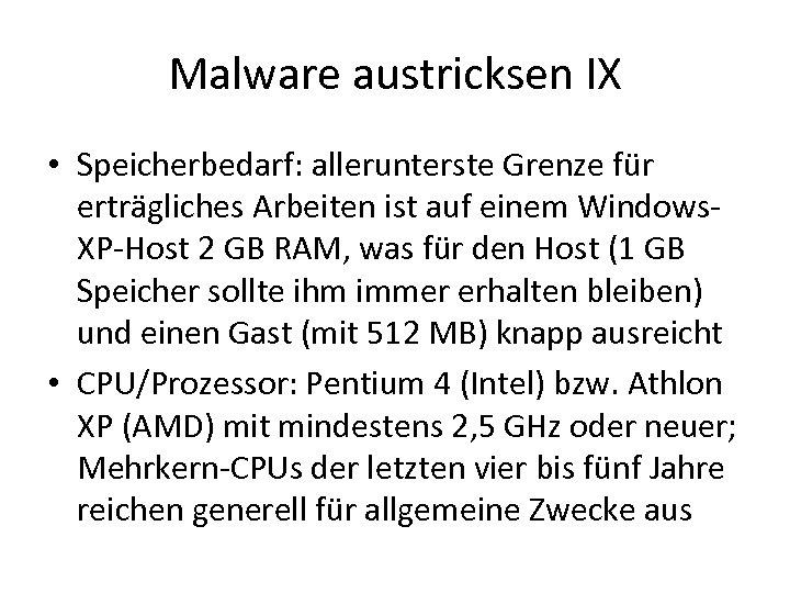 Malware austricksen IX • Speicherbedarf: allerunterste Grenze für erträgliches Arbeiten ist auf einem Windows.