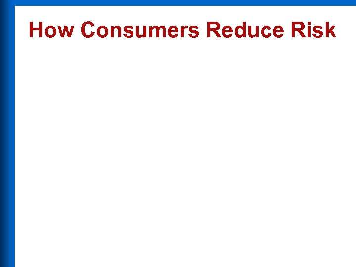 How Consumers Reduce Risk