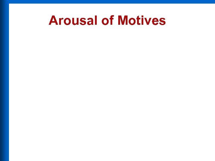 Arousal of Motives