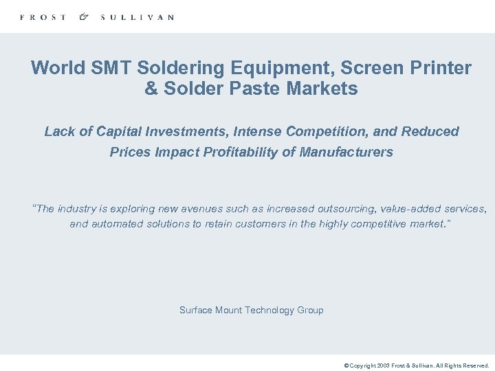 World SMT Soldering Equipment, Screen Printer & Solder Paste Markets Lack of Capital Investments,